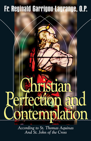 Christian Perfection and Contemplation: According to St. Thomas Aquinas and St. John of the Cross
