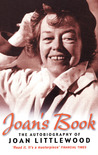 Joan's Book: Joan Littlewood's Peculiar History as She Tells it