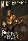Doctor and the Kid, The (A Weird West Tale)