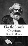 On the Jewish Question (Readings in Modern Jewish History)