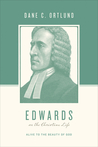 Edwards on the Christian Life by Dane C. Ortlund