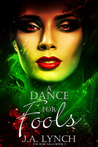A Dance for Fools (Rose Saga)