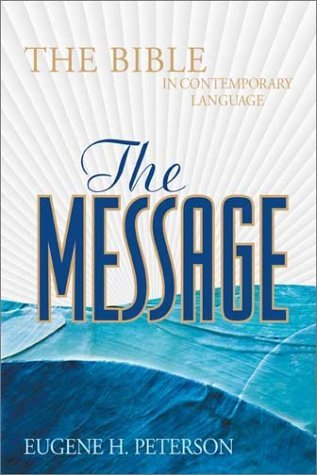 The Message by Eugene H. Peterson
