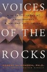 Voices of the Rocks : A Scientist Looks at Catastrophes and Ancient Civilizations