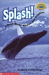 Splash! A Book About Whales And Dolphins (level 3)