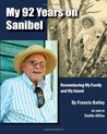 My 92 Years on Sanibel by Francis P. Bailey