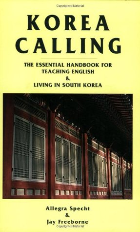 Korea Calling by Jay W. Freeborne