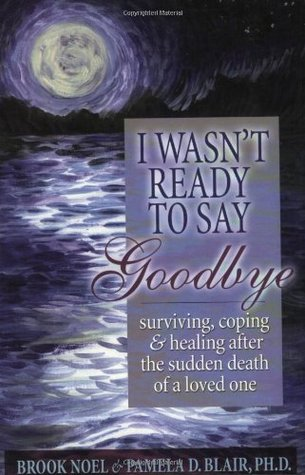 I Wasn't Ready to Say Goodbye by Brook Noel