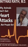 Why Animals Don't Get Heart Attacks but People Do, Fourth Revised Edition