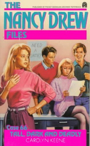 Tall, Dark and Deadly (Nancy Drew: Files, #66)
