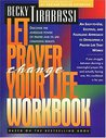 Let Prayer Change Your Life Workbook: Discover the Awesome Power of Prayer and Its Life-Changing Results