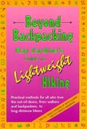 Beyond Backpacking: Ray Jardine's Guide to Lightweight Hiking