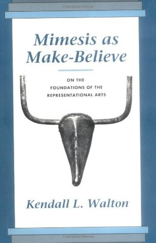 Mimesis as Make-Believe: On the Foundations of the Representational Arts