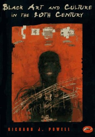 Black Art and Culture in the 20th Century by Richard J. Powell