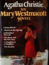 Six Mary Westmacott Novels (Giants' Bread / Absent in the Spring / Unfinished Portrait / The Rose and the Yew Tree / A Daughter's a Daughter / The Burden)