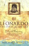 Leonardo da Vinci : The First Scientist