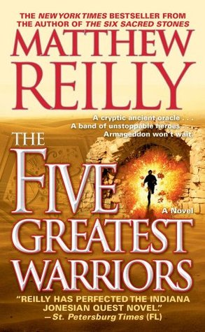The 5 Greatest Warriors by Matthew Reilly
