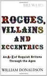 Brewer's Rogues, Villains, & Eccentrics: An A-Z of Roguish Britons Through the Ages