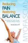 Reducing Pain, Restoring Balance: Reclaiming Your Health through Myofascial Release Therapy