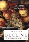 The Idea of Decline in Western History