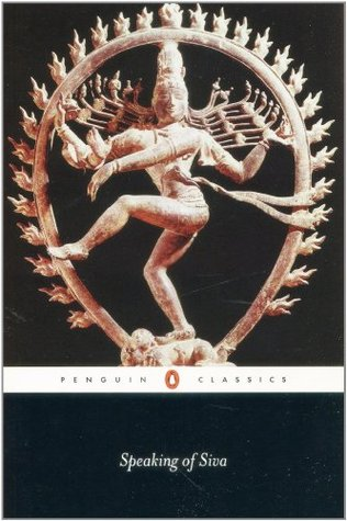 Speaking of Siva by A.K. Ramanujan