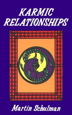 Karmic Relationships by Martin Schulman