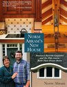 Norm Abram's New House: America's Favorite Carpenter and His Wife, Laura, Build Their Dream Home