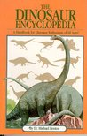 The Dinosaur Encyclopedia: A Handbook for Dinosaur Enthusiasts of All Ages