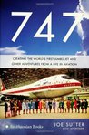 747: Creating the World's First Jumbo Jet and Other Adventures from a Life in Aviation