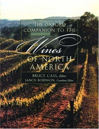 The Oxford Companion to the Wines of North America by Bruce Cass