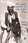 The Light Garden of the Angel King: Travels in Afghanistan with Bruce Chatwin