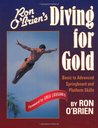Ron O'Brien's Diving for Gold: Basic to Advanced Springboard and Platform Skills