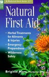 Natural First Aid: Herbal Treatments for Ailments & Injuries/Emergency Preparedness/Wilderness Safety