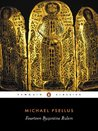 Fourteen Byzantine Rulers: The Chronographia of Michael Psellus