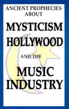 Ancient Prophecies About Mysticism Hollywood and the Music Industry