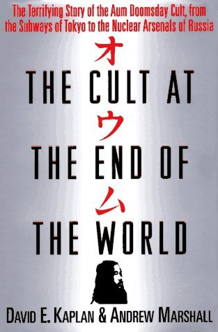 The Cult at the End of the World by David E. Kaplan