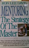 Mentoring: The Strategy of the Master