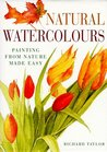 Natural Watercolors: Painting from Nature Made Easy