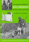 The Koehler Method of Open Obedience for Ring, Home and Field