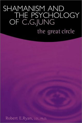 Shamanism and the Psychology of C.G. Jung: The Great Circle