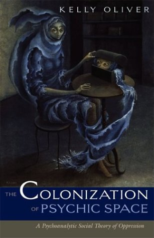 Colonization Of Psychic Space by Kelly Oliver