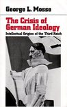 The Crisis of German Ideology: Intellectual Origins of the Third Reich