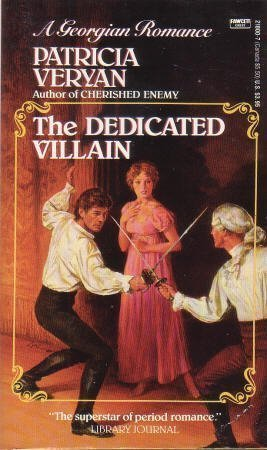 The Dedicated Villain by Patricia Veryan