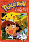 I Choose You (Pokemon Chapter Book, #1)