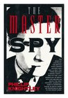 The Master Spy: The Story of Kim Philby