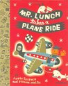 Mr. Lunch Takes a Plane Ride by J. Otto Seibold