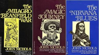 The New Mexico Trilogy: The Milagro Beanfield War / The Magic Journey / The Nirvana Blues