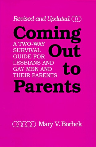 Coming Out to Parents: A Two-Way Survival Guide for Lesbians and Gay Men and Their Parents