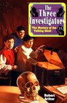 The Mystery of the Talking Skull (Alfred Hitchcock and The Three Investigators, #11)