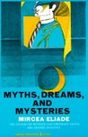 Myths, Dreams and Mysteries: The Encounter Between Contemporary Faiths and Archaic Realities